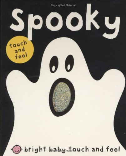 Spooky: Touch and Feel (Bright Baby Touch and Feel)