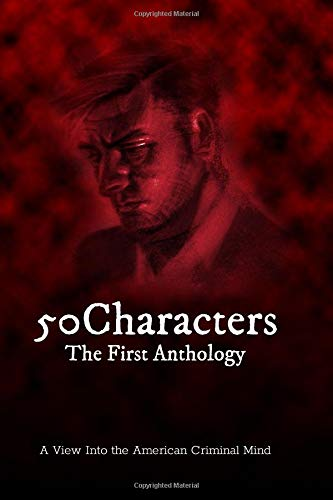 50Characters - The First Anthology: A View Into the American Criminal Mind (Whitney Bank)