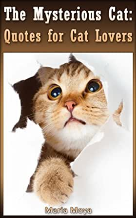The Mysterious Cat Quotes For Cat Lovers Ebook M C Moya M C