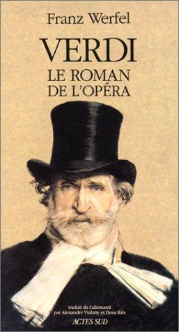 Verdi : Le roman de l'opéra