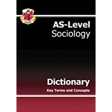 AS-Level Sociology Subject Dictionary: Key Terms and Concepts