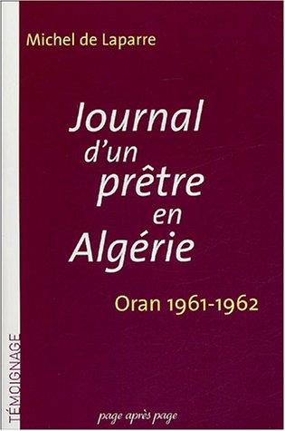 Journal d'un prêtre en Algérie : Oran 1961-1962