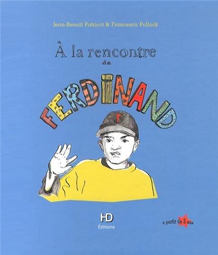 Ferdinand, à la rencontre de Ferdinand