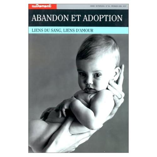 Abandon et adoption : Lien du sang, liens d'amour
