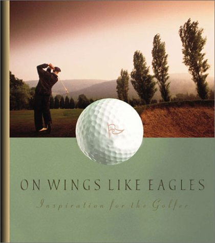 On Wings Like Eagles: Inspiration for the Golfer (Daymaker Greeting Books)