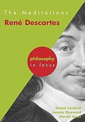 The Meditations: Rene Descartes (Philosophy in Focus)