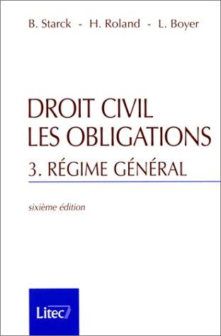 Droit civil - Les Obligations, tome 3 : Rgime gnral (ancienne dition)