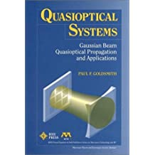 Quasioptical Systems: Gaussian Beam Quasioptical Propogation and Applications