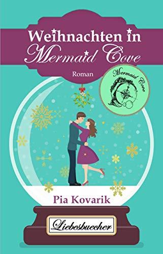"""Weihnachten in Mermaid Cove (Die """"Mermaid Cove""""-Reihe 2) von [Kovarik, Pia]"""