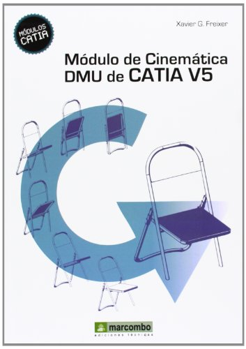 Modulo De Cinemática DMU De Catia V5 por Xavier González Freixer