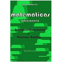 Matemáticas. Formación Permanente de Personas Adultas. SOLUCIONARIO de Nivel Elemental