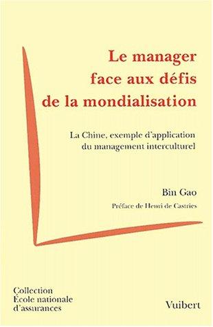 Le manager face aux défis de la mondialisation. La Chine, exemple d'application du management interculturel