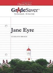 GradeSaver (TM) ClassicNotes Jane Eyre: Study Guide