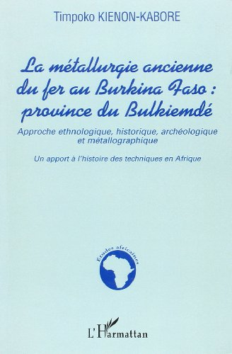 Metallurgie Ancienne du Fer au Burkina Faso Provincedu Bulki par Kienon-Kabore Helene
