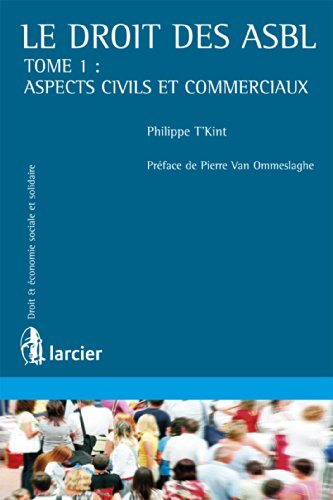 Le droit des ASBL: Tome 1 : Aspects civils et commerciaux (Économie sociale et solidaire)