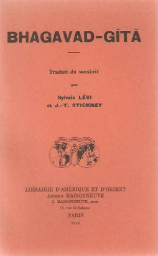 Bhagavad-Gita Traduit du Sanskrit par S. Levi et J.-T. Stickney par Stickney Levi