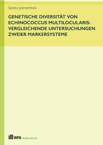 Genetische Diversität von Echinococcus multilocularis: vergleichende Untersuchungen zweier Markersysteme