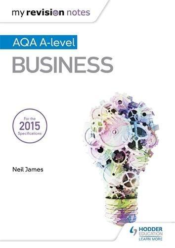 My Revision Notes: AQA A Level Business por Neil James