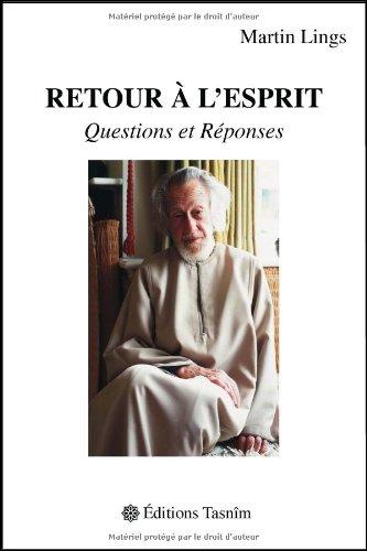 Retour à l'Esprit : Questions et Réponses par Martin Lings