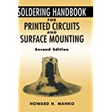 Soldering Handbook for Printed Circuits and Surface Mounting: Design, Materials, Processes, Equipment, Trouble-Shooting, Quality, Economy, and Line Management