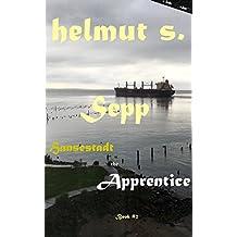 Sepp Apprentice: Hansestadt (Sepp Books Book 2)