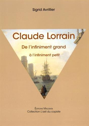 Claude Lorrain : De l'infiniment grand à l'infiniment petit par Sigrid Avrillier