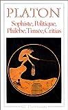 Sophiste, Politique, Philèbe, Timée, Critias