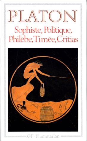 Sophiste, Politique, Philèbe, Timée, C...