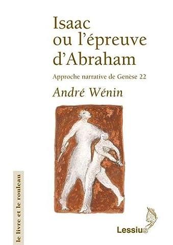 ISAAC OU L'EPREUVE D'ABRAHAM. Approche narrative de Genèse 22