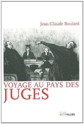 Voyage au pays des juges par Jean-Claude Boulard