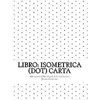 Libro: Isometrica (dot) Carta: 400 pagine (200 fogli), 8,5 x 11 pollici