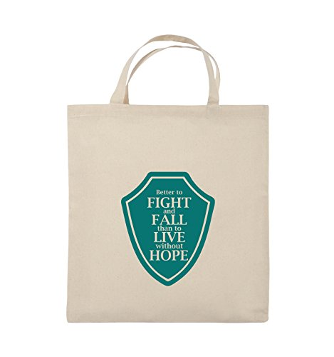 Comedy Bags - Better to fight and fall than to live wihtout hope - Jutebeutel - kurze Henkel - 38x42cm - Farbe: Schwarz / Silber Natural / Türkis