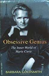 Obsessive Genius : the Inner World of Marie Curie / Barbara Goldsmith