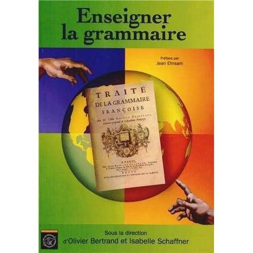 Enseigner la grammaire: Préface par Jean Ehrsam
