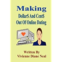 Making Dollar$ And Cent$ Out Of Online Dating by Vivienne Diane Neal (2015-06-11)