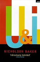 U & I: A True Story by Nicholson Baker (1998-01-12)