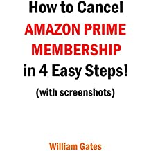 AMAZON PRIME; How to Cancel Amazon Prime Membership in easy 4 steps ! with screenshots.: How to Cancel Amazon Prime Membership