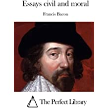 Essays civil and moral (Perfect Library)