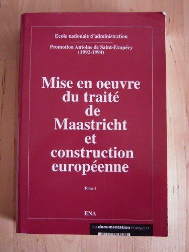 Mise en oeuvre du traite de maastricht et construction europeenne : rapports de seminaires etablis p par Collectif