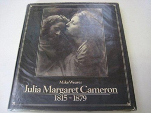 Julia Margaret Cameron 1815-1879 by Mike Weaver (1984-08-02)