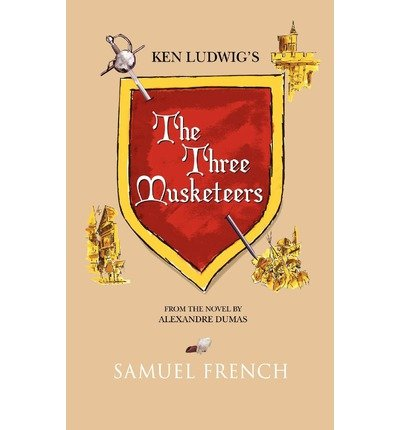 [(The Three Musketeers)] [Author: Ken Ludwig] published on (November, 2010)
