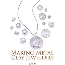 Making Metal Clay Jewellery (English Edition)