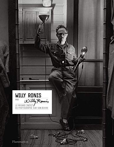 Willy Ronis par Willy Ronis (Photographie) par Willy Ronis