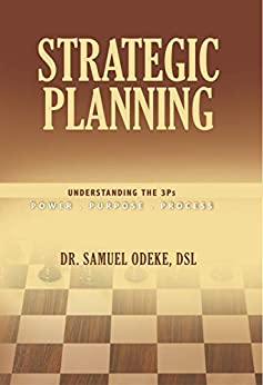 Descargar Strategic Planning: Understanding the 3Ps: Power. Purpose. Process Epub