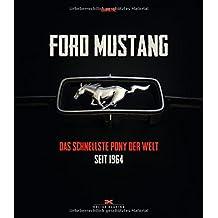 Ford Mustang: Das schnellste Pony der Welt - seit 1964