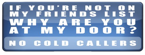 no-cold-callers-door-sticker-sign-funny-facebook-inspired-if-youre-not-on-my-my-friends-list-why-are