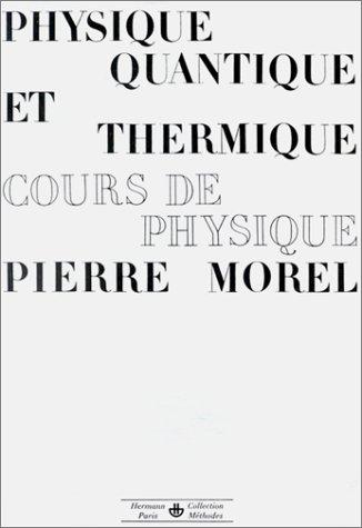 Physique quantique et thermique. Cours de physique par Pierre Morel