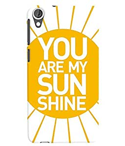 Citydreamz You Are My Sunshine/Quotes Hard Polycarbonate Designer Back Case Cover For HTC Desire 626G Plus/ HTC Desire 626 (4G) LTE