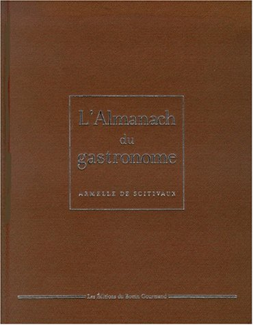 L'Almanach du gastronome par Armelle de Scitivaux