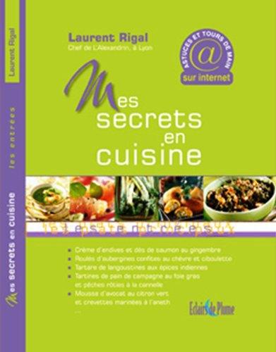 Secrets en Cuisine - les Entrees par Rigal Laurent